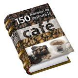 150-maneiras-de-desfruta-lo-cafe-portugues-librominiatura